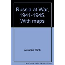 Russia at War, 1941-1945. With maps