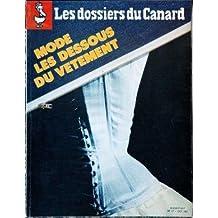 DOSSIERS DU CANARD (LES) N° 17 du 01-10-1985 MODE LES DESSOUS DU VETEMENT.INDUSTRIE DE LA MODE - LA CAS CHANEL - J.PAUL GAULTIER - MANNEQUINS - LA GUERRE DE CHIFFONS - AFFAIRE BOUSSAC - LINGEIRE - LA PRESSE DANS LES PETITS PAIERS DE LA MODE