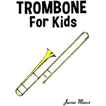Trombone for Kids: Christmas Carols, Classical Music, Nursery Rhymes, Traditional & Folk Songs!