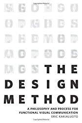 The Design Method: A Philosophy and Process for Functional Visual Communication (Voices That Matter) by Eric Karjaluoto (2013-08-23)