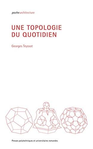 Une topologie du quotidien par Georges Teyssot