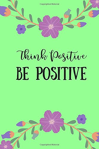 Think Positive Be Positive Journal Notebook: 100 Ruled Pages, Daily Notebook, Mint Green (Medium, 6x9 inches) por Joyful Journals
