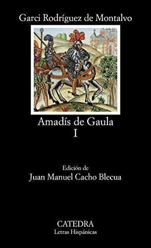 Amadís de Gaula, I: Vol 1 (Letras Hispánicas) por Garci Rodríguez de Montalvo