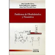 Problemas de Oleohidráulica y Neumática (Textos Universitarios)