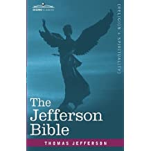 The Jefferson Bible: The Life and Morals of Jesus of Nazareth by Thomas Jefferson (2010-04-01)