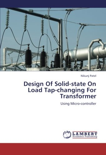 Design Of Solid-state On Load Tap-changing For Transformer: Using Micro-controller -