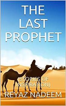 THE LAST PROPHET: (STORIES OF INSPIRATION) (English Edition) de [NADEEM, REYAZ]