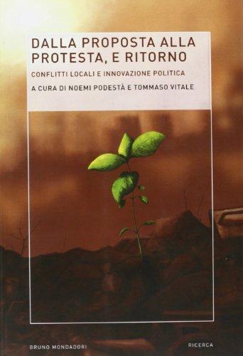 Dalla proposta alla protesta e ritorno. Conflitti locali e innovazione politica
