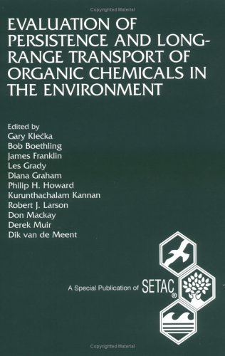 Descargar Libro Persistence and Long-Range Transport of Organic Chemicals in the Environment: Guidelines and Criteria for Evaluation and Assessment de Gary Michael Klecka