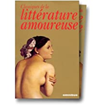 Les classiques de la littérature amoureuse : Le Sopha ; Fanny Hill ; Point de lendemain ; Les infortunes de la vertu ; La femme et le pantin ; Le ... français ; Les exploits d'un jeune Don Juan