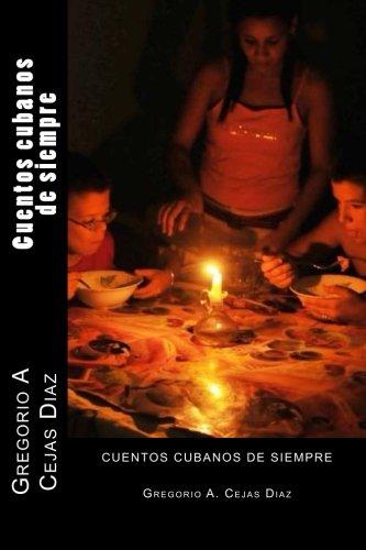 Cuentos cubanos de siempre por Gregorio A Cejas Diaz