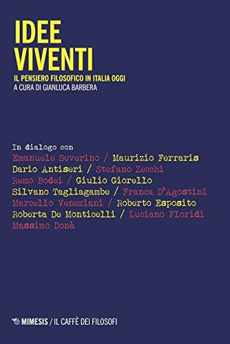 Idee viventi. Il pensiero filosofico in Italia oggi