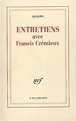Entretiens avec Francis Crémieux