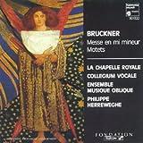 Bruckner: Messe en mi mineur, Motets