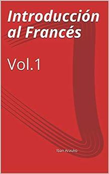 Descargar Introducción al Francés  Vol.1: Francés Básico PDF