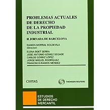 Problemas Actuales de Derecho de la Propiedad Industrial - II Jornada de Barcelona de Derecho de la Propiedad Industrial (Monografía)