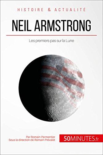 Neil Armstrong: Les premiers pas sur la Lune (Grandes Personnalités t. 1) par Romain Parmentier