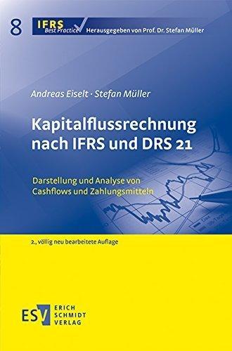 Kapitalflussrechnung nach IFRS und DRS 21: Darstellung und Analyse von Cashflows und Zahlungsmitteln von Prof. Dr. Andreas Eiselt (25. September 2014) Taschenbuch