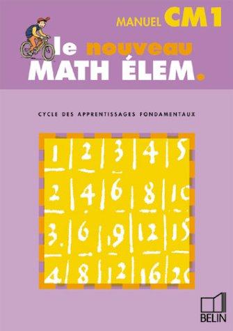 Math élem. : CM1 (livre de l'élève) par Gérard Champeyrache