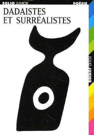 Dadaïstes et surréalistes par Collectif