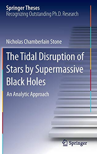 The Tidal Disruption of Stars by Supermassive Black Holes: An Analytic Approach (Springer Theses) -