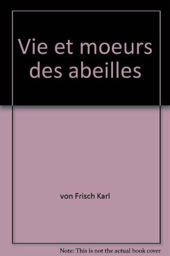 Vie et moeurs des abeilles par von Frisch Karl