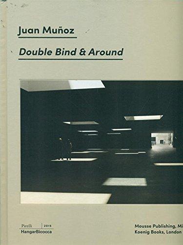 Juan Munoz: Double Blind & Around