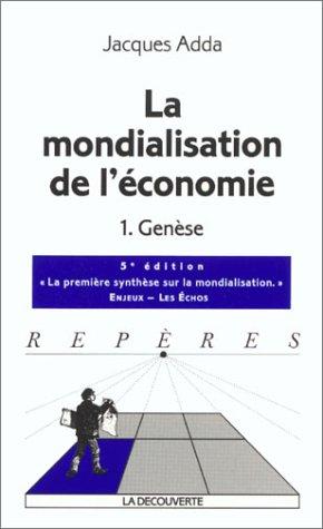 La mondialisation de l'économie : Tome 1, Gen...