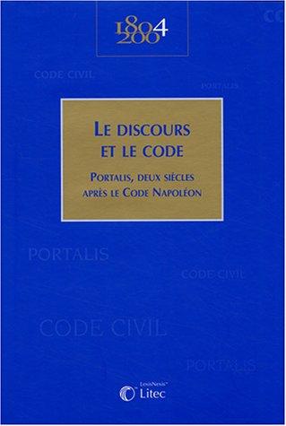 Le discours et le code: Portalis, deux siècles après le Code Napoléon