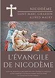 L'Evangile de Nicodème : Suivi de Nouvelles recherches sur l'époque à laquelle a été composé l'ouvrage connu sous le titre d'Evangile de Nicodème
