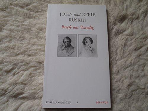 John und Effie Ruskin. Briefe aus Venedig