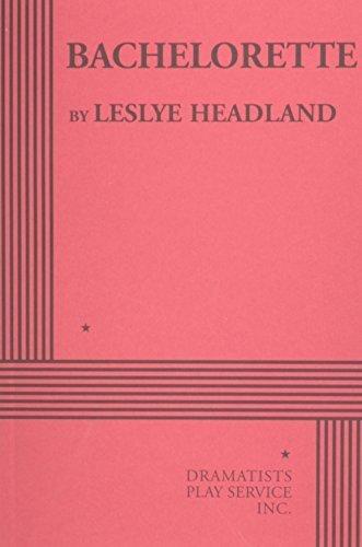 Bachelorette by leslye Headland (2011-12-31)