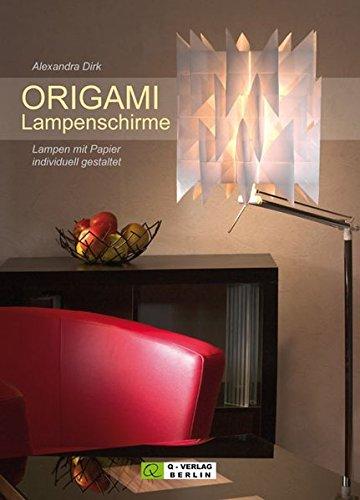 Preisvergleich Produktbild ORIGAMI Lampenschirme: Lampen mit Papier individuell gestaltet