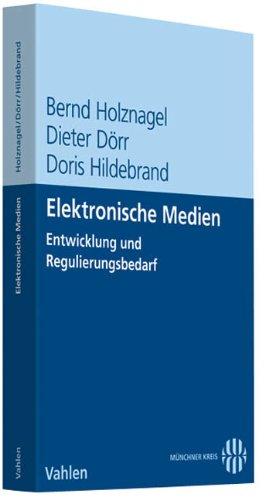 Elektronische Medien: Entwicklung und Regulierungsbedarf