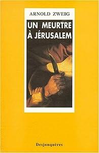Un meurtre à Jérusalem : L'Affaire de Vriendt par Arnold Zweig