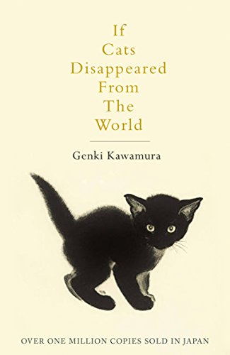 If Cats Disappeared from the World by [Kawamura, Genki]