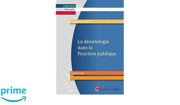 97c4393d687 Amazon.fr - La déontologie dans la fonction publique - Emmanuel Aubin -  Livres