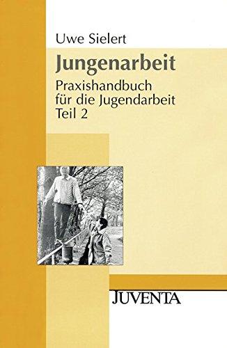 Jungenarbeit: Praxishandbuch für die Jugendarbeit Teil 2 (Juventa Paperback)