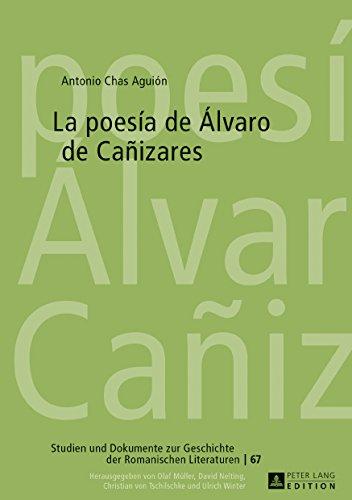 La poesía de Álvaro de Cañizares (Studien Und Dokumente Zur Geschichte Der Romanischen Literaturen)
