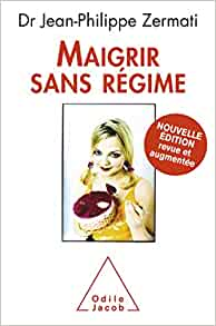 Amazon.fr - Maigrir sans régime: Nouvelle édition revue et