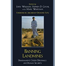 Banning Landmines: Disarmament, Citizen Diplomacy, and Human Security (National State Papers (RL))