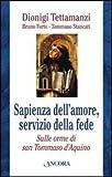 Scarica Libro Sapienza dell amore servizio delle fede Sulle orme di Tommaso d Aquino (PDF,EPUB,MOBI) Online Italiano Gratis