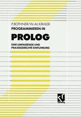 [(Programmieren in PROLOG)] [By (author) Peter P. Bothner ] published on (April, 2012) par Peter P. Bothner