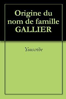 Origine du nom de famille GALLIER (Oeuvres courtes) par [Youscribe]