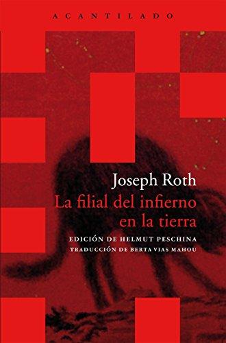La Filial Del Infierno En La Tierra (Acantilado Bolsillo) por Joseph Roth