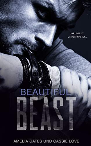 Beautiful Beast: Wenn Liebe zur Sucht wird von [Gates, Amelia, Love, Cassie]