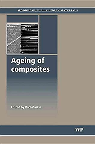 [(Ageing of Composites)] [Edited by Rod Martin] published on (September, 2008)