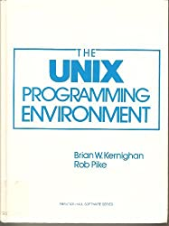 Unix Programming Environment (Prentice-Hall Software Series) by Brian W. Kernighan (1984-01-23)