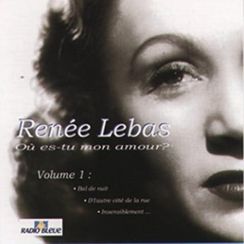 Renee Lebas - Où es tu mon amour