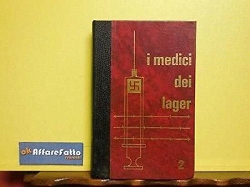 ART 6.499 LIBRO I MEDICI DEI LAGER VOL 2 DI PHILIPPE AZIZ 1975